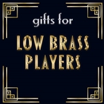 Gifts for Low Brass Players